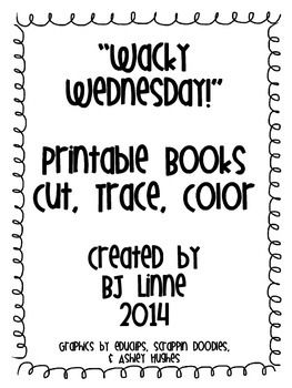 Included in this package is a 7-page (8.5 X 5.5 inch pages) book about Wacky Wednesdays! This book is fun, informative and a great book for those early learners! I created this book for my Pre-Kinders. I made it to be easily cut down the middle and then gathered and stapled to make a mini book.