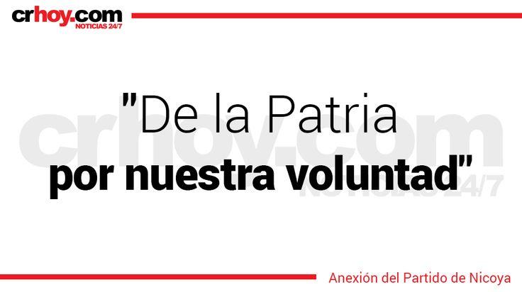 """""""De la Patria por nuestra voluntad"""" Anexión Del Partido De Nicoya"""