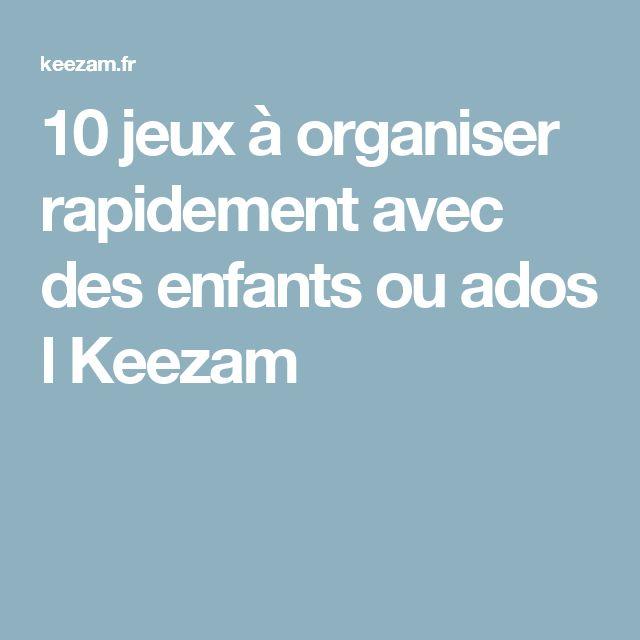 10 jeux à organiser rapidement avec des enfants ou ados l Keezam