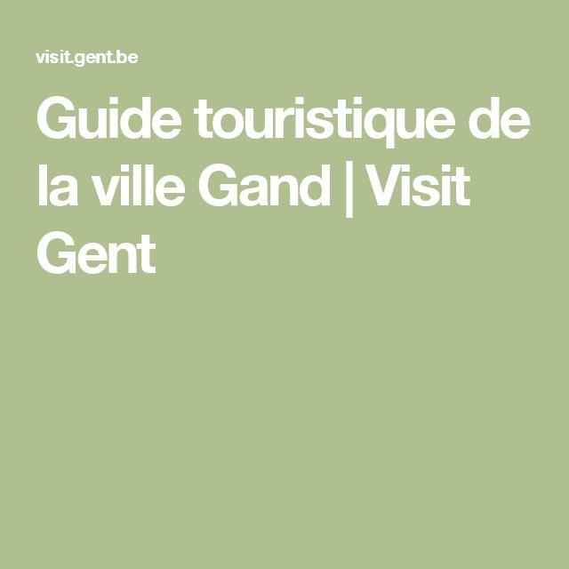 Guide touristique de la ville Gand   Visit Gent