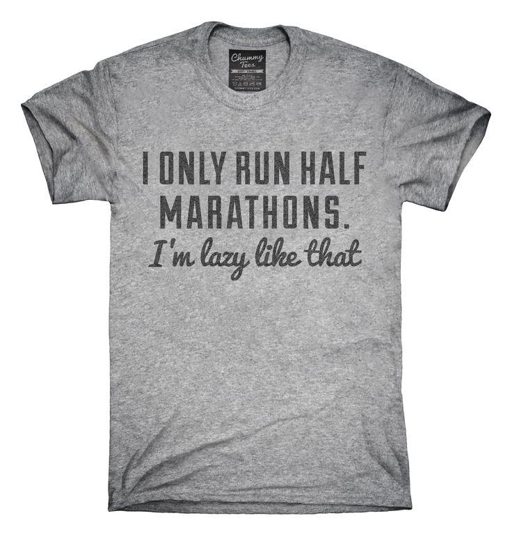 I Only Run Half Marathons I'm Lazy Like That T-shirts, Hoodies,
