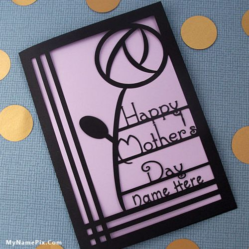 Top Free Mothers Day Cards With Your Name