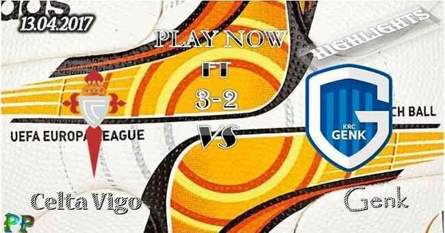 Celta Vigo 3 - 2 Genk HIGHLIGHTS 13.04.2017