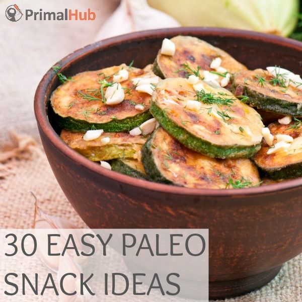 30 Easy Paleo Snack Ideas #primal #paleo #snacks #realfood #healthy