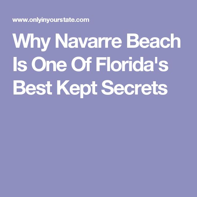 Why Navarre Beach Is One Of Florida's Best Kept Secrets