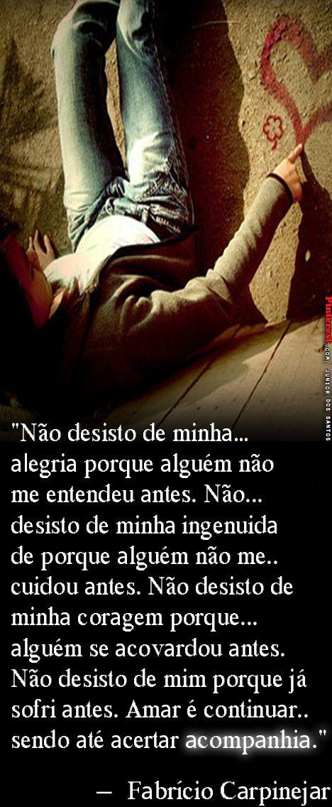 """""""Não desisto de minha alegria porque ɑlguém não me entendeu ɑntes. Não desisto…"""
