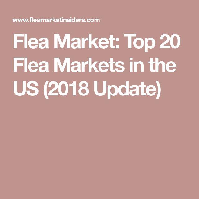 Flea Market: Top 20 Flea Markets in the US (2018 Update)