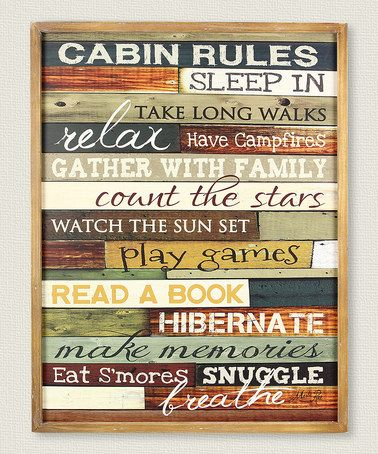 Look what I found on #zulily! 'Cabin Rules' Wall Sign. #zulilyfinds.......for those of us who do not have a cabin ..... summer rules