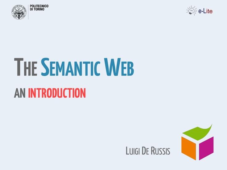semantic-web-22479908 by Luigi De Russis via Slideshare