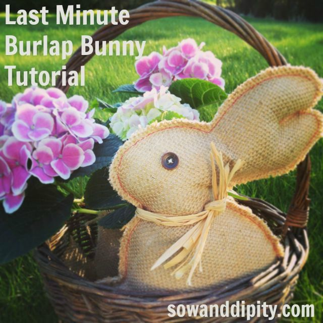 Last Minute Burlap Bunny Project - Sow & Dipity