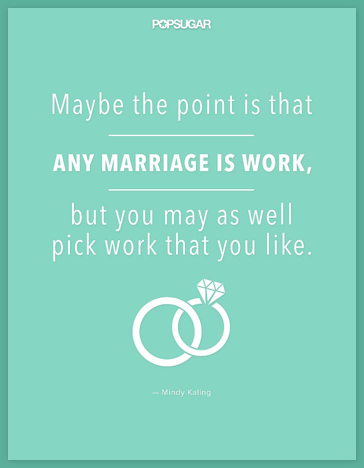 Mindy Kaling nails it in this awesome quote about love and marriage. So thoughtful.