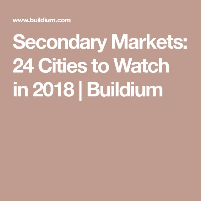 Secondary Markets: 24 Cities to Watch in 2018 | Buildium