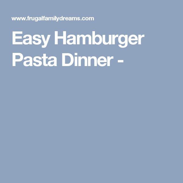 Easy Hamburger Pasta Dinner -