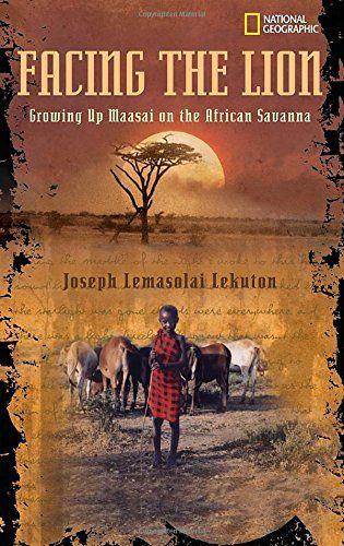 Facing the Lion: Growing Up Maasai on the African Savanna...