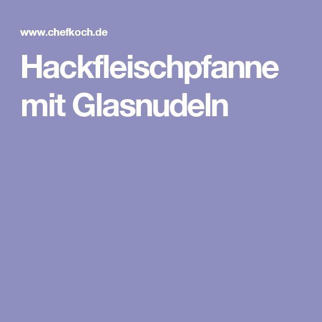 Hackfleischpfanne mit Glasnudeln