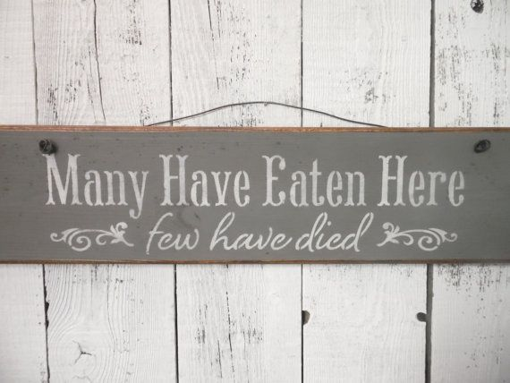 Hey, I found this really awesome Etsy listing at https://www.etsy.com/listing/210658276/wooden-sign-kitchen-many-have-eaten-here