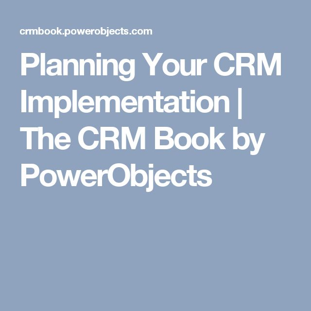 Planning Your CRM Implementation | The CRM Book by PowerObjects