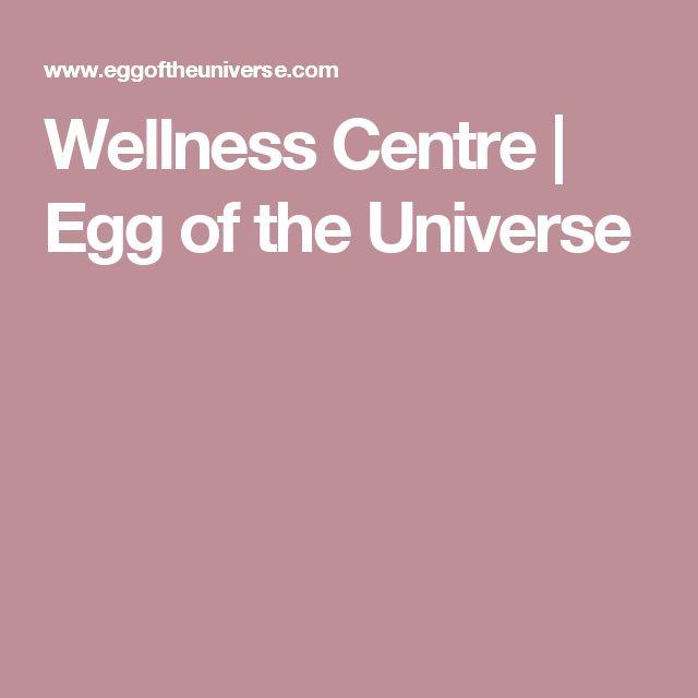 Wellness Centre | Egg of the Universe