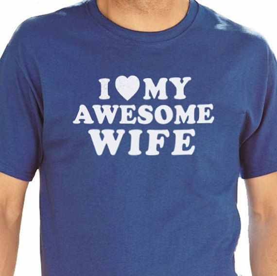 Awesome Christmas Gifts For Wife Part - 33: Wife Gift I Love My Awesome Wife T-shirt Mens T Shirt By Ebollo