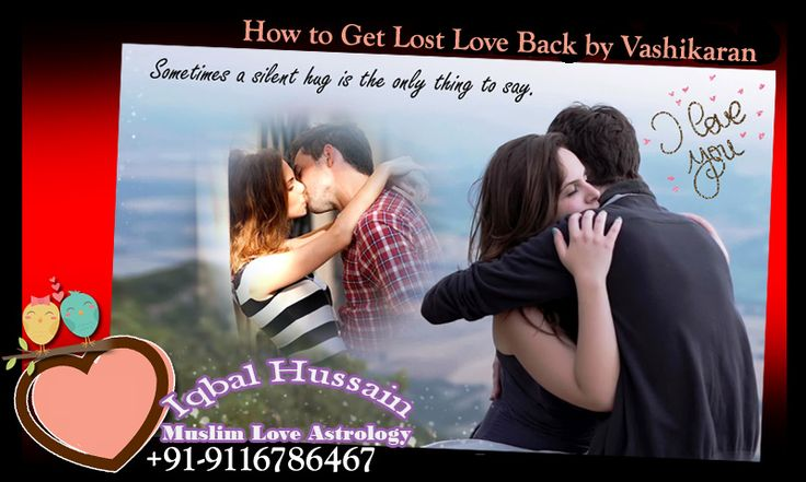 how to get lost love back by vashikaran by use of the powerful method for vashikaran mantra to get lost love back specialist astrologer in hindi and solve your all love related problems