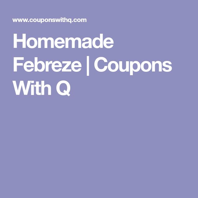 Homemade Febreze | Coupons With Q