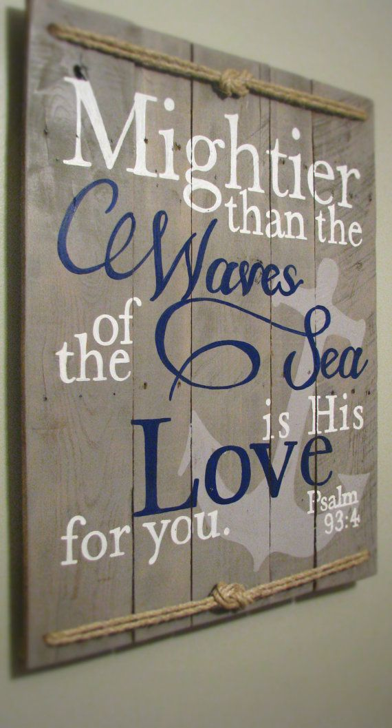 Nautical Psalm 93:4 Mightier than the waves Rustic sign with anchor and rope