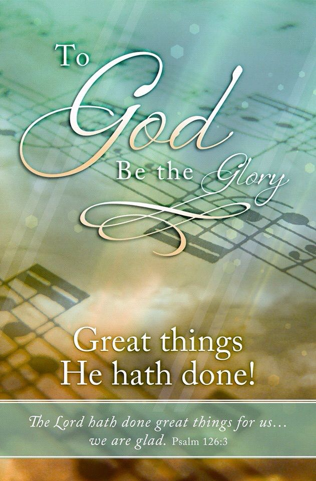 To God Be The Glory Quotes And Images Ssmatters