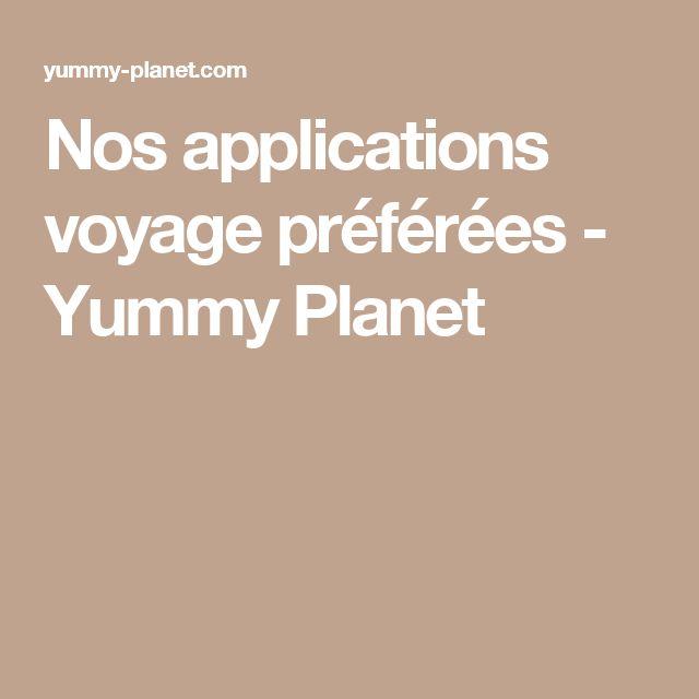 Nos applications voyage préférées - Yummy Planet