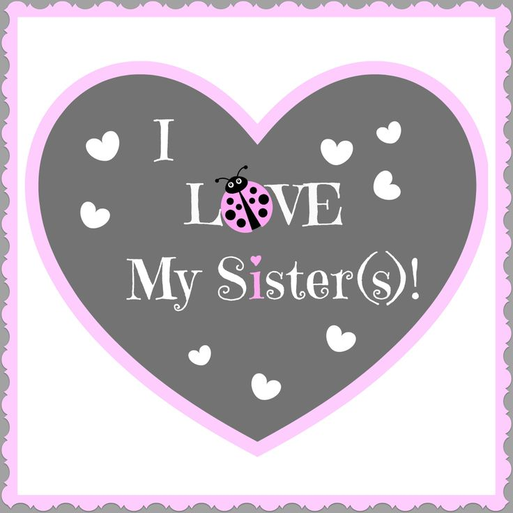 I Love My Sisters!