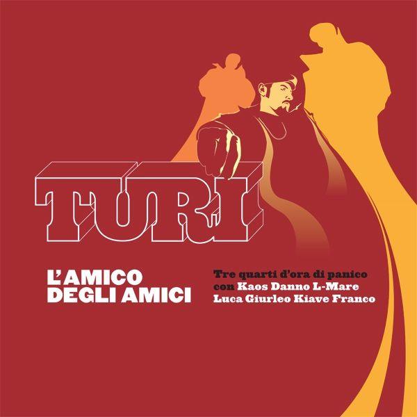 Turi - L'amico degli amici (2004)