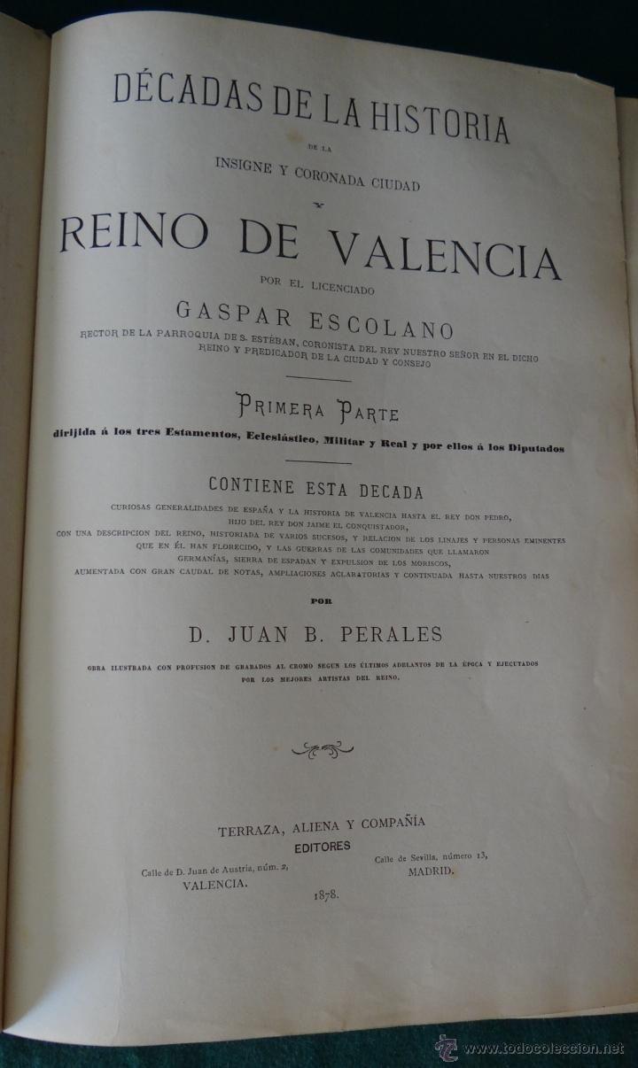 Décadas de la Historia de la Insigne y Coronada Ciudad y Reino de Valencia - ESCOLANO Y PERALES. estalcon@gmail.com