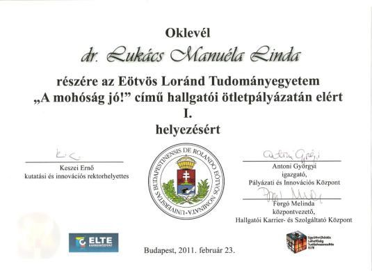 Eötvös Loránd Tudományegyetem hallgatói ötletpályázat  I. helyezés  Kiállítás   dr. Lukács Manuéla