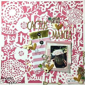 Cactus Mania Scrapbook Layout by Angela Tombari per YupplaCraft DT