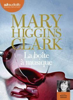 """""""La boîte à musique"""" de Mary Higgins Clark lu par Marie-Eve Dufresne  Un suspense glaçant qui mêle avec brio scandale financier, mensonge et trahison."""