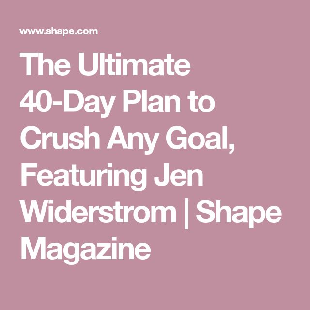 The Ultimate 40-Day Plan to Crush Any Goal, Featuring Jen Widerstrom | Shape Magazine