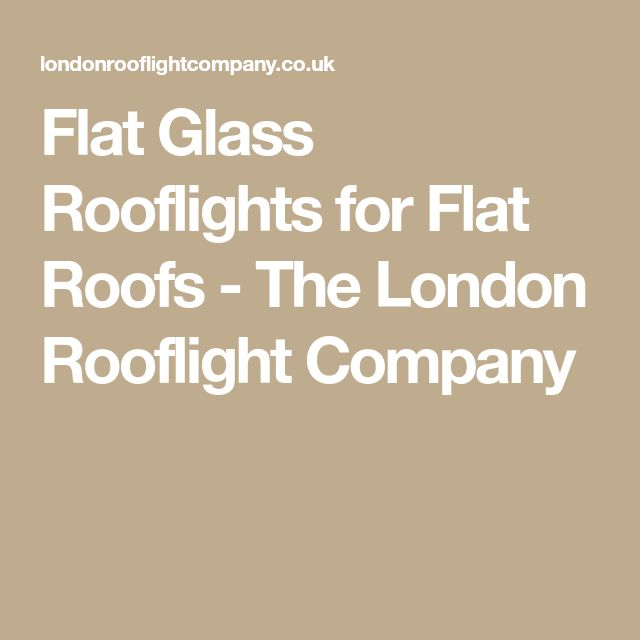 Flat Glass Rooflights for Flat Roofs - The London Rooflight Company