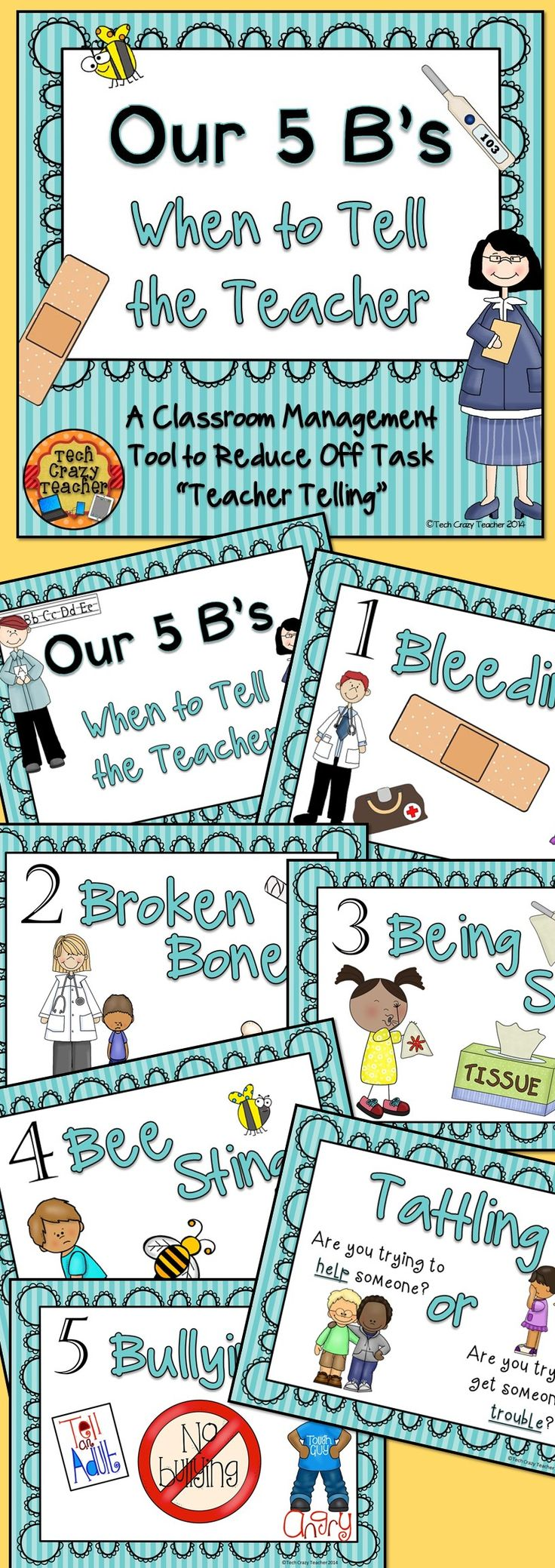 "Tired of your students running up and telling you every little thing? Trouble with tattling? Do you have students that need a Band-Aid for a teeny-tiny speck? Teach your students the 5 B's! The 5 B's is a classroom management tool meant to reduce off task ""teacher telling"" and tattling. The 5 B's help your students know when it's appropriate to go to the teacher and what things a teacher needs to know about.$"