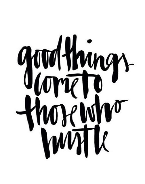 #goodthoughts http://www.positivewordsthatstartwith.com/   Hustle, baby! Good things come to those who hustle. #inspirationalquotes