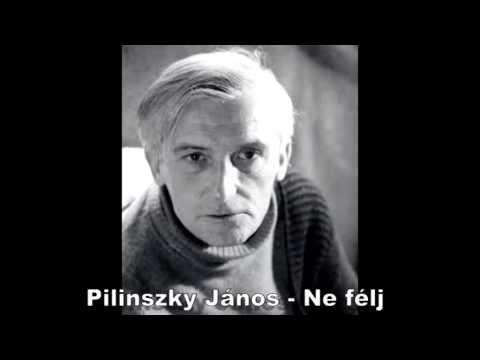 Pilinszky János - Ne félj (Dankó Hajnalka)