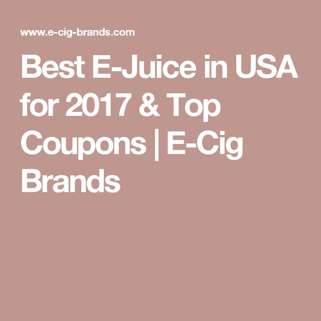 Best E-Juice in USA for 2017 & Top Coupons | E-Cig Brands