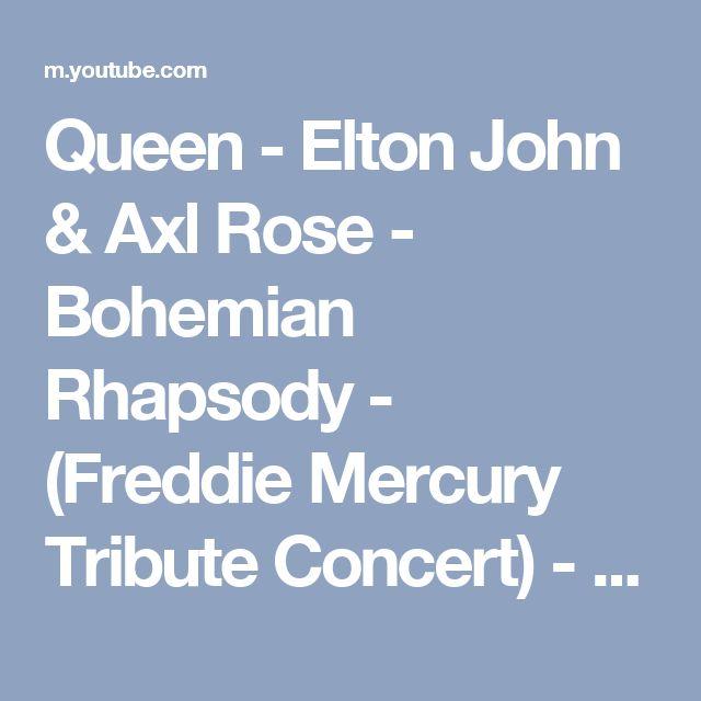 Queen - Elton John & Axl Rose - Bohemian Rhapsody - (Freddie Mercury Tribute Concert) - YouTube