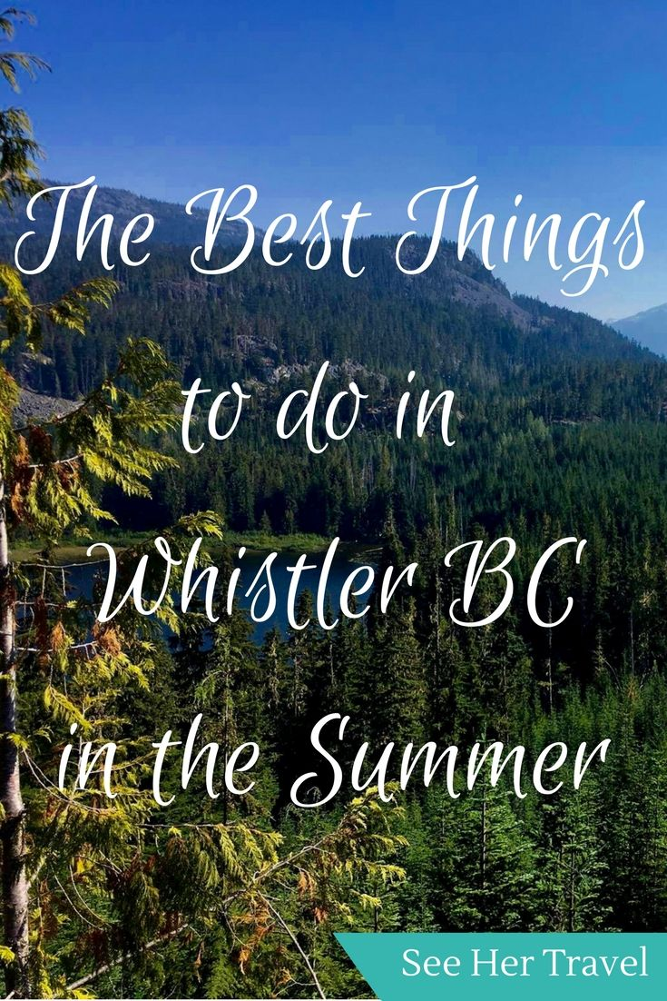 The Best Things to do in Whistler BC in the Summer | Whistler things to do in the summer | Whistler travel tips | BC travel tips | what to do in whistler in the summer | whistler travel blog | Canada travel tips | Canada travel inspiration | bc travel guide | best mountain resorts in canada