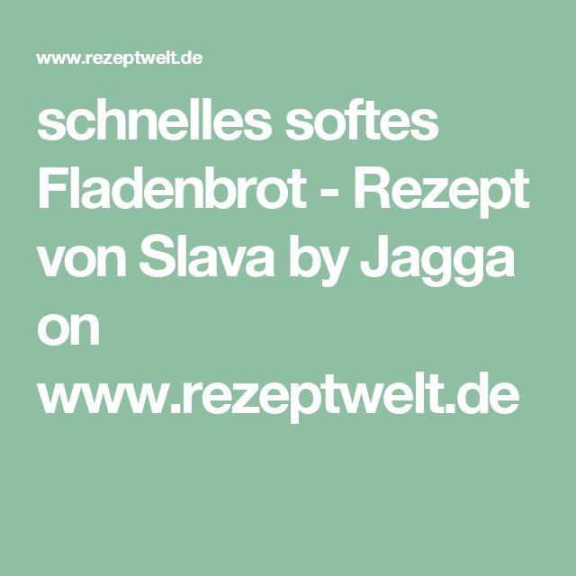 schnelles softes Fladenbrot - Rezept von Slava by Jagga on www.rezeptwelt.de