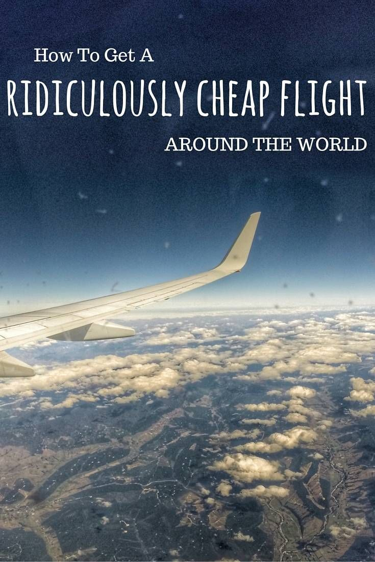 There are so many little tricks you can do so you can find a ridiculously cheap flight around the world. It's not that hard to get a bargain flight!