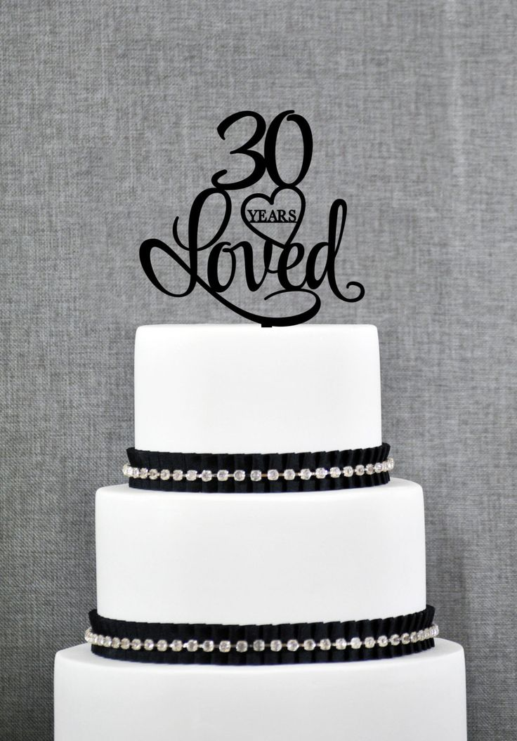 New to ChicagoFactory on Etsy: 30 Years Loved Cake Topper Classy 30th Birthday Cake Topper 30th Anniversary Cake Topper- (S244) (15.00 USD)