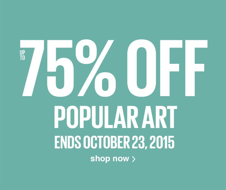 Up to 75% Off Popular Art - ends October 23