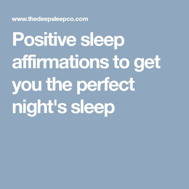 Positive sleep affirmations to get you the perfect night's sleep