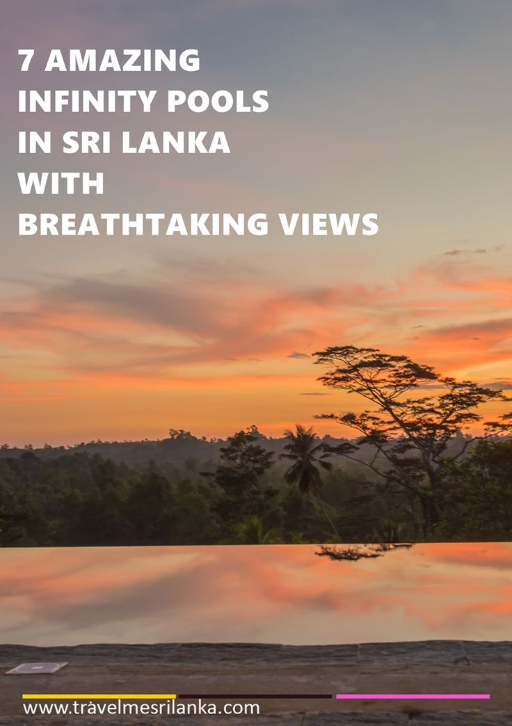 Luxury travel is nothing without a dip in an infinity pool.Have a look at these 7 amazing infinity pools in Sri Lanka with breathtaking views. #VisitSriLanka