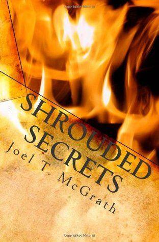 Shrouded Secrets by Joel T. McGrath