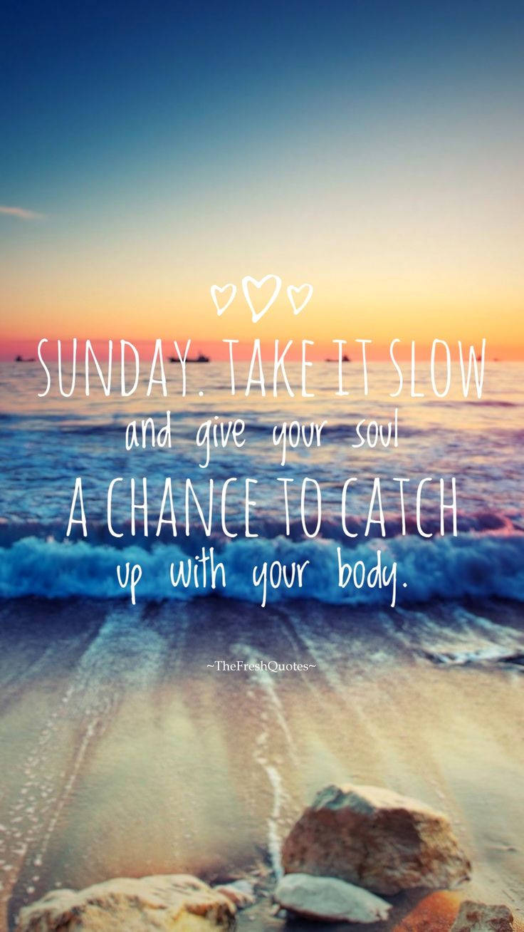 Following are the best funny and inspirational Sunday wishes, quotes, statuses, Happy Sunday slogans with images. Sunday Quotes
